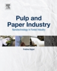 Pulp and Paper Industry : Nanotechnology in Forest Industry - eBook