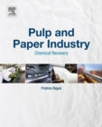 Pulp and Paper Industry : Chemical Recovery - eBook