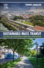 Sustainable Mass Transit : Challenges and Opportunities in Urban Public Transportation - Book