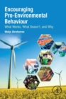 Encouraging Pro-Environmental Behaviour : What Works, What Doesn't, and Why - Book