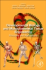 Developmental Biology and Musculoskeletal Tissue Engineering : Principles and Applications - Book