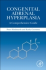 Congenital Adrenal Hyperplasia : A Comprehensive Guide - Book