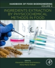 Ingredients Extraction by Physicochemical Methods in Food : Volume 4 - Book