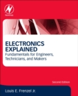 Electronics Explained : Fundamentals for Engineers, Technicians, and Makers - Book
