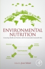 Environmental Nutrition : Connecting Health and Nutrition with Environmentally Sustainable Diets - eBook