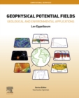 Geophysical Potential Fields : Geological and Environmental Applications - eBook