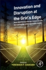 Innovation and Disruption at the Grid's Edge : How distributed energy resources are disrupting the utility business model - Book