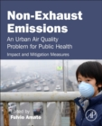 Non-Exhaust Emissions : An Urban Air Quality Problem for Public Health; Impact and Mitigation Measures - Book