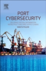 Port Cybersecurity : Securing Critical Information Infrastructures and Supply Chains - Book