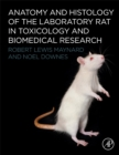 Anatomy and Histology of the Laboratory Rat in Toxicology and Biomedical Research - Book
