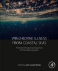 Wind-Borne Illness from Coastal Seas : Present and Future Consequences of Toxic Marine Aerosols - Book