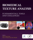 Biomedical Texture Analysis : Fundamentals, Tools and Challenges - Book
