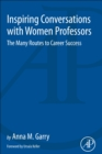 Inspiring Conversations with Women Professors : The Many Routes to Career Success - Book