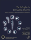 The Zebrafish in Biomedical Research : Biology, Husbandry, Diseases, and Research Applications - Book