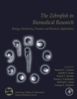 The Zebrafish in Biomedical Research : Biology, Husbandry, Diseases, and Research Applications - eBook