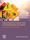 Estimating the Human Cost of Transportation Accidents : Methodologies and Policy Implications - eBook