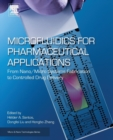 Microfluidics for Pharmaceutical Applications : From Nano/Micro Systems Fabrication to Controlled Drug Delivery - Book