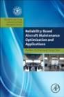 Reliability Based Aircraft Maintenance Optimization and Applications - Book
