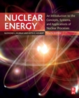 Nuclear Energy : An Introduction to the Concepts, Systems, and Applications of Nuclear Processes - Book