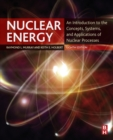 Nuclear Energy : An Introduction to the Concepts, Systems, and Applications of Nuclear Processes - eBook