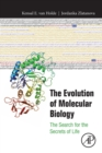 The Evolution of Molecular Biology : The Search for the Secrets of Life - Book