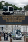 Implementing Automated Road Transport Systems in Urban Settings - Book