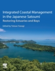 Integrated Coastal Management in the Japanese Satoumi : Restoring Estuaries and Bays - Book