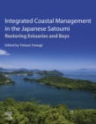Integrated Coastal Management in the Japanese Satoumi : Restoring Estuaries and Bays - eBook