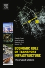 Economic Role of Transport Infrastructure : Theory and Models - eBook
