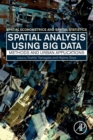 Spatial Analysis Using Big Data : Methods and Urban Applications - Book
