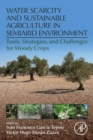 Water Scarcity and Sustainable Agriculture in Semiarid Environment : Tools, Strategies, and Challenges for Woody Crops - Book