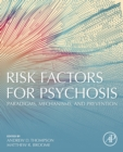 Risk Factors for Psychosis : Paradigms, Mechanisms, and Prevention - eBook