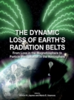 The Dynamic Loss of Earth's Radiation Belts : From Loss in the Magnetosphere to Particle Precipitation in the Atmosphere - eBook
