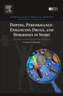 Doping, Performance-Enhancing Drugs, and Hormones in Sport : Mechanisms of Action and Methods of Detection - Book
