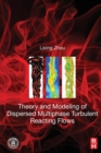 Theory and Modeling of Dispersed Multiphase Turbulent Reacting Flows - Book