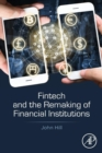Fintech and the Remaking of Financial Institutions - Book