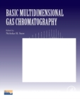 Basic Multidimensional Gas Chromatography : Volume 12 - Book