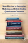 Board Review in Preventive Medicine and Public Health - Book