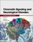 Chromatin Signaling and Neurological Disorders : Volume 12 - Book