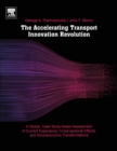 The Accelerating Transport Innovation Revolution : A Global, Case Study-Based Assessment of Current Experience, Cross-Sectorial Effects, and Socioeconomic Transformations - Book