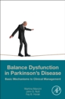 Balance Dysfunction in Parkinson's Disease : Basic Mechanisms to Clinical Management - Book