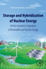 Storage and Hybridization of Nuclear Energy : Techno-economic Integration of Renewable and Nuclear Energy - Book