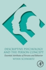 Descriptive Psychology and the Person Concept : Essential Attributes of Persons and Behavior - Book