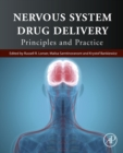 Nervous System Drug Delivery : Principles and Practice - eBook