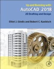 Up and Running with AutoCAD 2018 : 2D Drafting and Design - eBook