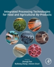Integrated Processing Technologies for Food and Agricultural By-Products - Book