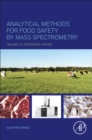 Analytical Methods for Food Safety by Mass Spectrometry : Volume II Veterinary Drugs - Book
