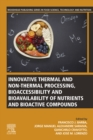 Innovative Thermal and Non-Thermal Processing, Bioaccessibility and Bioavailability of Nutrients and Bioactive Compounds - eBook