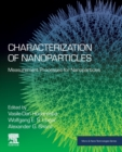 Characterization of Nanoparticles : Measurement Processes for Nanoparticles - Book