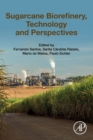 Sugarcane Biorefinery, Technology and Perspectives - Book